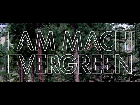 I Am Machi - Evergreen - Official Music Video...