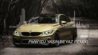 Shay   PMW Dj Yasin Beyaz Remix