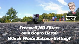 Gopro Hero 8 White Balance and Freewell ND Filter Test for FPV