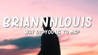 Briannnlouis - Why Did You Lie To Me (Lyrics)