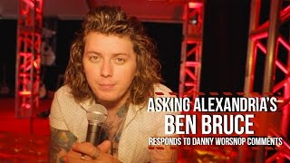 Asking Alexandria's Ben Bruce to Danny Worsnop: 'Where's Your Integrity?'