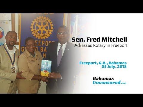 Sen. Fred Mitchell Rotary Address, Freeport, G.B., 5 July, 2018