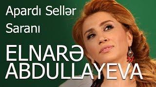 Elnare Abdullayeva   Apardı Seller Saranı (arxiv)