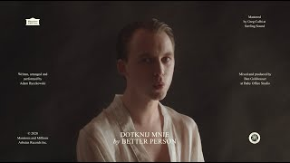 "Better Person – ""Dotknij Mnie"""