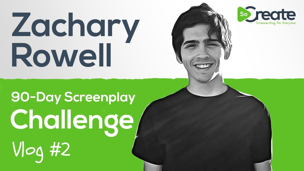 Vlog #2: SoCreate 90-Day Screenplay Challenge with Zachary Rowell