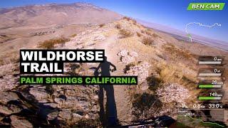 Wildhorse Trail Uncut | Palm Springs California | Mountain Biking