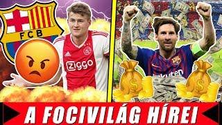 A Barcánál dühösek De Ligtre! Messi a legjobban kereső sportoló 2019-ben!   Foci Hírek