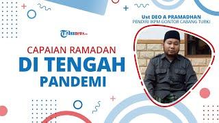 Tanya Ustaz, Apa Saja yang Bisa Kita Raih Selama Ramadan di Tengah Pandemi Covid-19 ?