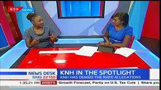 KTN Newsdesk Interview: KNH in the spotlight over rape allegations