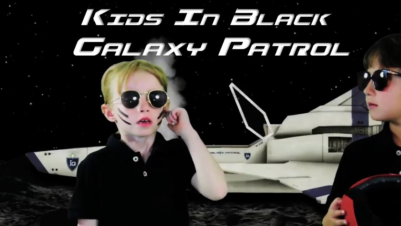KIDS IN BLACK  Galaxy Patrol  The Movie