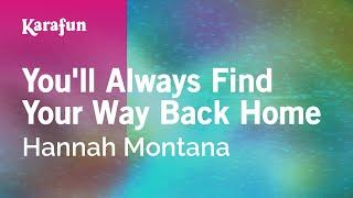 Karaoke You'll Always Find Your Way Back Home - Hannah Montana *