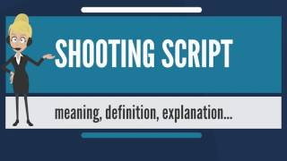 What is SHOOTING SCRIPT? What does SHOOTING SCRIPT mean? SHOOTING SCRIPT meaning & explanation