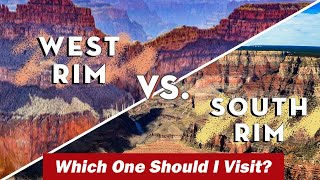 Grand Canyon West Rim vs. South Rim | Which One Should I Visit?