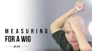 HOW-TO: Measure a head for a wig