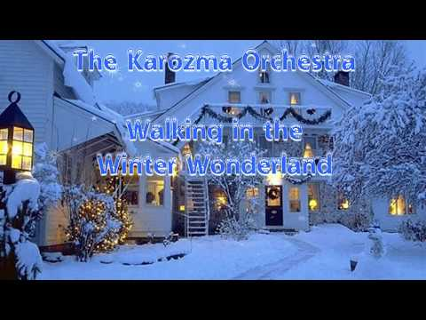 The Karozma Orchestra -  Walking in the Winter Wonderland ♪ ♫
