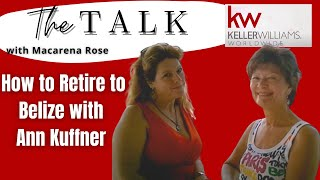 How to Retire to Belize Macarena Rose and Ann Kuffner speak about Belize.mp4