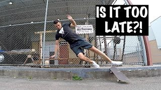 Am I too old to get good at skateboarding?