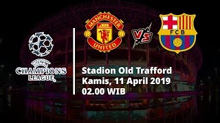 Live Streaming Perempat Final Liga Champions, Manchester United Vs Barcelona, Kamis (11/4)