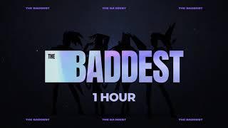 K/DA - THE BADDEST | 1 HOUR
