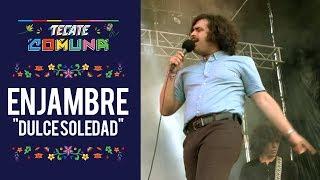 Tecate Comuna 2018 - Enjambre - Dulce Soledad