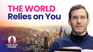 The Whole Universe Relies On You | Yakov Kirsh