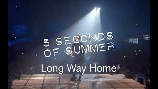 5 Seconds Of Summer - Long Way Home (Live At Wembley Arena)