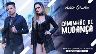 Adson e Alana - CAMINHÃO DE MUDANÇA (Lançamento)   Clipe HD Oficial Sertanejo Eletronico 2018