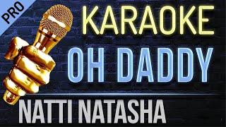 Oh Daddy Karaoke Lirycs   Natti Natasha