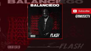 Flash   Balanciego (Prod. Sarz) (OFFICIAL AUDIO 2018)