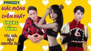 Nhạc chế | GIẤC MỘNG DIỄN XUẤT (Parody) - Chung Tũnn ft. Đào Nguyễn Ánh