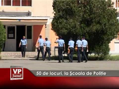 50 de locuri, la Şcoala de Poliţie