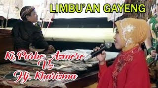 Limbu;an Gayeng KI. PURBO ASMORO Vs Hj KHARISMA
