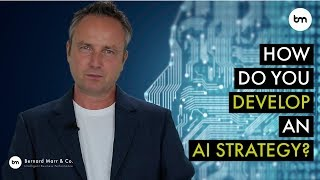 How do you develop an Artificial Intelligence Strategy for a business?