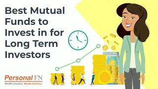 Best Mutual Funds to Invest in for Long Term Investors