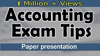 Accounting Paper Presentation Tips | Exam Tips | LetsTute Accountancy