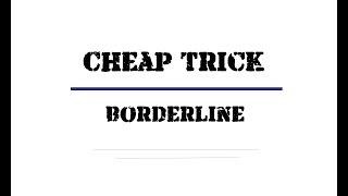 CHEAP TRICK Borderline Live