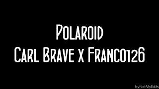 Polaroid   Carl Brave X Franco 126 • Testo