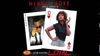 Nikki Laoye feat. Presh P - Loyal (Chris Brown Cover)
