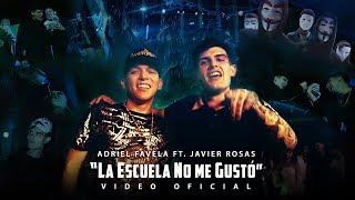 """Adriel Favela Feat. Javier Rosas  """"La Escuela No Me Gustó"""" (Video Oficial)"""