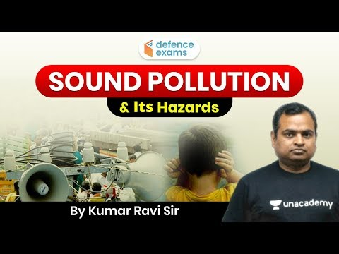 Sound Pollution & Its Hazards | Explained by Kumar Ravi Sir