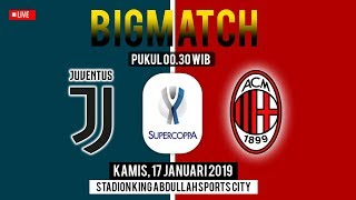 Live Streaming Final Super Copa Italia, Bigmatch: Juventus Vs AC Milan, Kamis Pukul 00.30 WIB