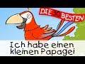 Ich habe einen kleinen Papagei  - Partylieder zum Mitsingen    Kinderlieder