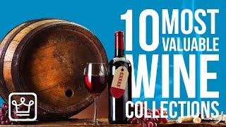 Top 10 Most Valuable Wine Collections in the World
