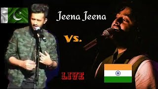 Jeena Jeena | Arijit Singh and Atif Aslam | India and Pakistan | Live | Full Video | Soulful | HD