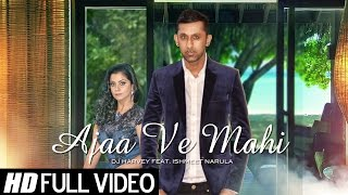 Ajaa Ve Mahi | DJ Harvey Ft. Ishmeet Narula