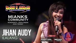 Lagu Jihan Audy Ilalang Om New Pallapa