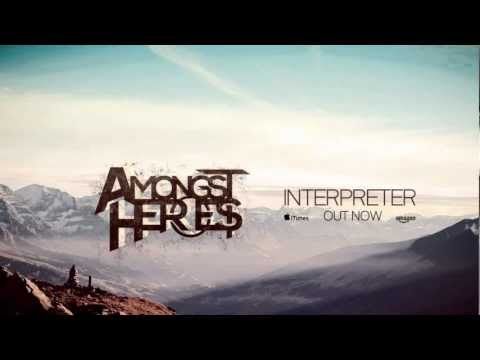 Amongst Heroes - Interpreter  [Fall Single 2012]