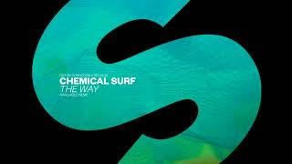 Chemical Surf  - The Way (Original Mix) / Spinnin