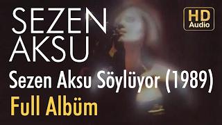 Sezen Aksu   Sezen Aksu Söylüyor 1989 Full Albüm (Official Audio)