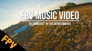 FPV Freestyle Music Video - Around Town - To Banditos by the Refreshments